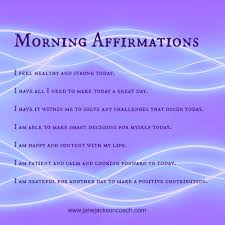 How To Make A Strong Resume Morning Affirmations For A Great Day Jane Jackson Coach