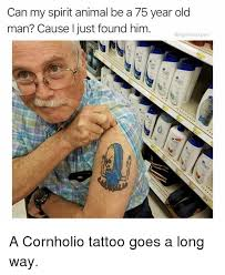 Old Man Tattoo Meme - can my spirit animal be a 75 year old man cause i just found him