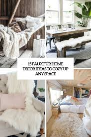 15 faux fur home decor ideas to cozy up the space u2013 home info