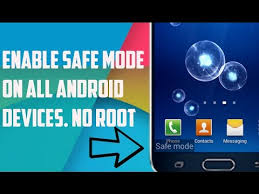 android safe mode how to enable safe mode on all android devices and remove