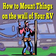 Rv Under Cabinet Tv Mount What Is The Best Way To Mount Things To The Wall Of My Rv