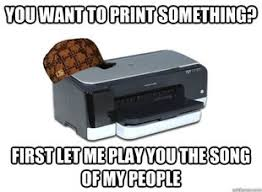 Printer Meme - reasons your printer is making that sound office technologies