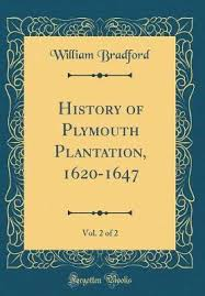 history of plymouth plantation by william bradford history of plymouth plantation 1620 1647 vol 2 of 2 classic