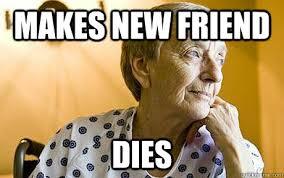 Nursing Home Meme - nursing home frshman memes quickmeme