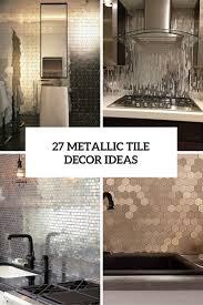 Bathroom Tile Design Ideas by The Hottest Décor Trend 27 Metallic Tile Décor Ideas Digsdigs