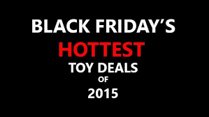 toys best deals on black friday top 5 best black friday deals on toys 2015