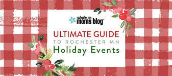 guide to holidays ultimate guide to rochester mn events