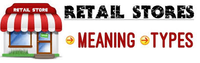 Types Meaning Retail Store Meaning Types Of Retail Stores