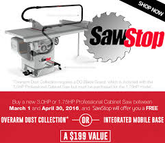sawstop professional cabinet saw 1 75 hp buy a new 3 0hp or 1 75hp professional cabinet saw between march 1