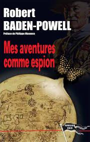 Robert Baden Powell Mes Aventures Comme Espion Lord Robert Baden Powell Pavillon Noir