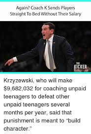 Coach K Memes - again coach k sends players straight to bed without their salary