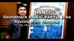 film single raditya dika free streaming soundtrack rvlog raditya dika syuting film hangout youtube