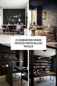 gorgeous home interiors 25 gorgeous home offices with black walls digsdigs