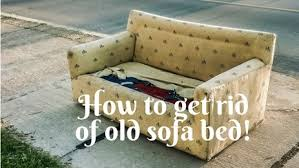 how to get rid of old sofa where to get rid of old sofa www gradschoolfairs com