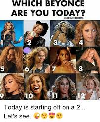 Which Meme Are You - which beyonce are you today osnoblife official mo today is starting