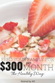 feed your family on 300 a month the healthy way part 1