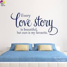favourite quotes reviews online shopping favourite quotes every love story is beautiful but ours is my favourite wall sticker family love quote wall decal bedroom living room vinyl decor