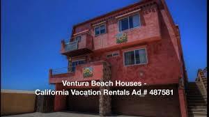 ventura beach houses california vacation rentals 487581 youtube