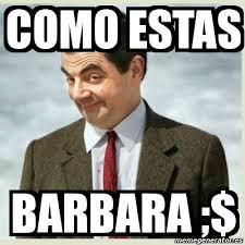 Barbara Meme - meme mr bean como estas barbara 4694253