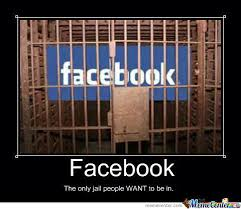 Jail Meme - some people have been hard at work using the facebook jail meme