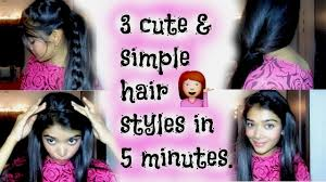 cute hairstyles you can do in 5 minutes 3 cute and simple hairstyles in 5 minute youtube