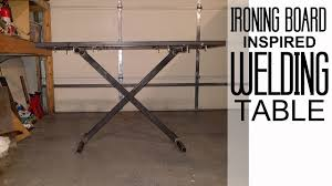 Folding Welding Table Ironing Board Inspired Welding Table Early Fab Youtube