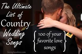 country wedding songs 2015 the ultimate list of country wedding songs seeing
