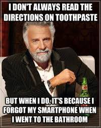 Dos Equis Man Meme Generator - i don t always read the directions on toothpaste but when i do