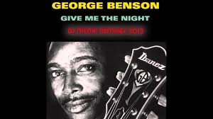 Benson Meme - george benson give me the night dj meme deep in the night long