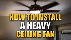how heavy is a ceiling fan how to install a ceiling fan youtube