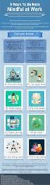 6 Ways To Find More Infographic 8 Ways To Be More Mindful At Work Success