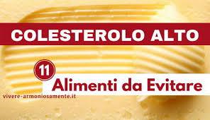 alimenti anticolesterolo colesterolo alto 11 alimenti da evitare