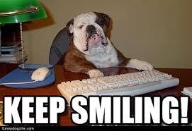 Smiling Dog Meme - keep smiling dog boss meme on memegen