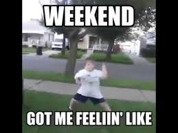 Meme Weekend - weekend got me feelin like meme kid dancing video youtube