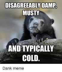 Cold Meme - disagreeably d mustv cold dank meme dank meme on esmemes com