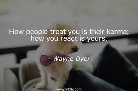 karma quote wallpaper how people treat you is their by wayne dyer inblix