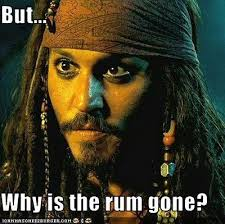 Rum Meme - image 61671 why is the rum gone know your meme
