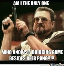 Beer Pong Meme - besides beer pong by tjroa meme center