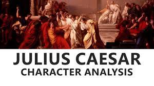 julius caesar by william shakespeare character analysis english
