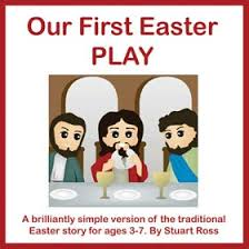 easter plays our easter play the easter story for early years songs and play