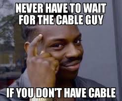 Cable Guy Meme - waiting for the cable guy album on imgur
