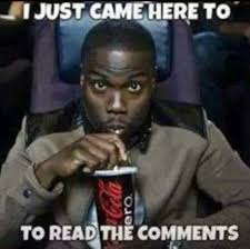 Meme Comments - 22 meme internet i just came here to to read the comments