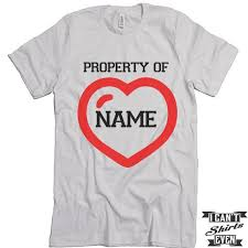 valentines day t shirts personalized s day t shirt property of custom name