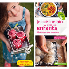 livre cuisine bio livre je cuisine bio avec les enfants ballad et vous