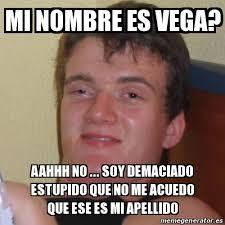 Vega Meme - meme stoner stanley mi nombre es vega aahhh no soy