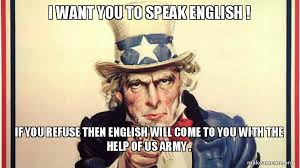 Speak English Meme - i want you to speak english if you refuse then english will come