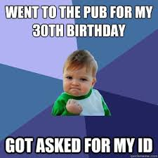 Funny 30th Birthday Meme - how would you incorporate memes into a surprise birthday party
