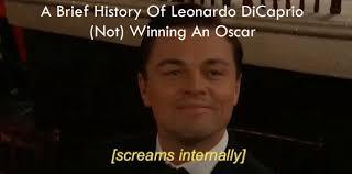 Leonardo Dicaprio No Oscar Meme - a brief history of leonardo dicaprio not winning an oscar youtube