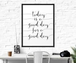 Wall Art Home Decor Today Is A Good Day For A Good Day Office Decor Office