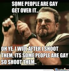 Get Over It Meme - some people are gay get over it by thedoct0r meme center